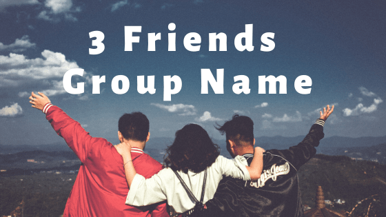 3 Friends Group Name, friends