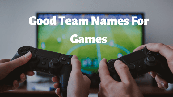 Good Team Names For Games, games, game