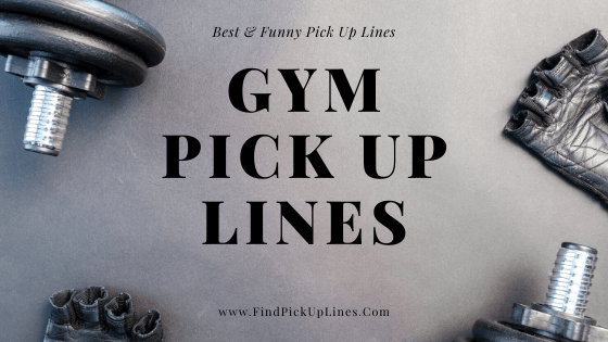 Gym Pick Up Lines, workout pick up lines, fitness pick up lines