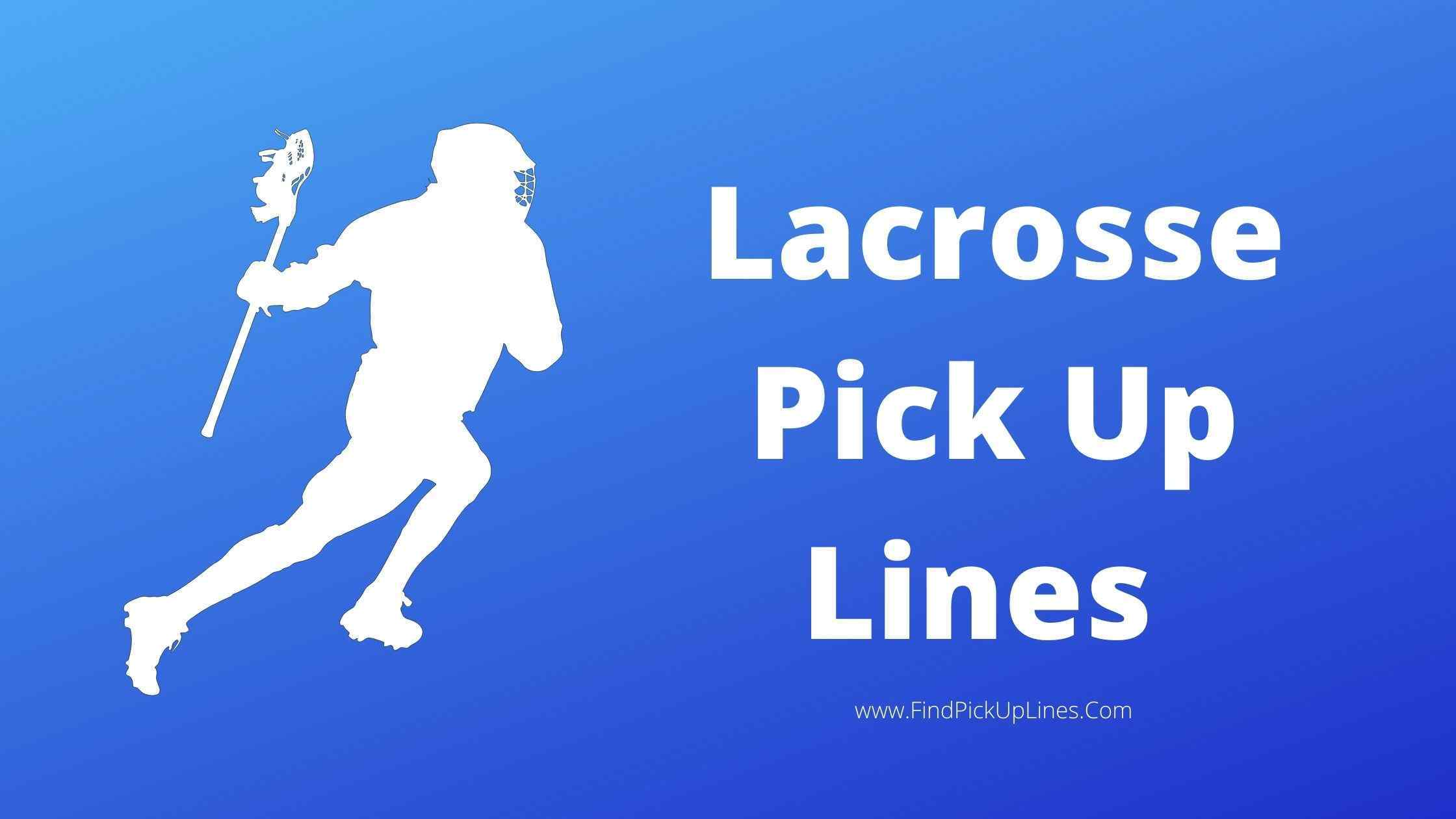 Lacrosse Pick Up Lines