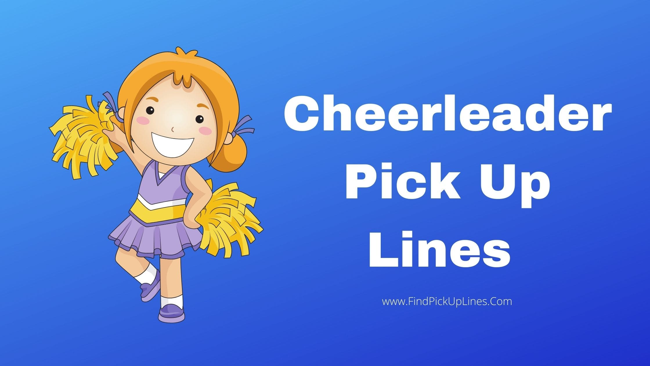 Cheerleader Pick Up Lines
