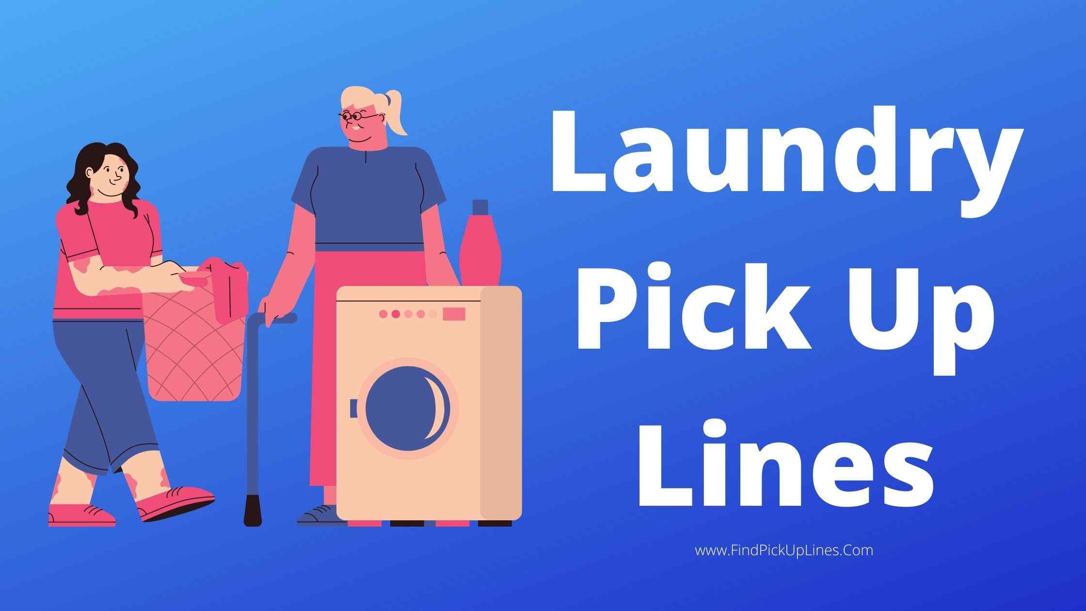 Laundry Pick Up Lines